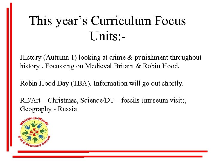 This year's Curriculum Focus Units: History (Autumn 1) looking at crime & punishment throughout
