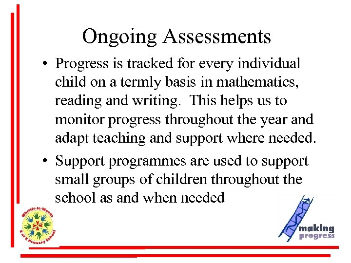 Ongoing Assessments • Progress is tracked for every individual child on a termly basis
