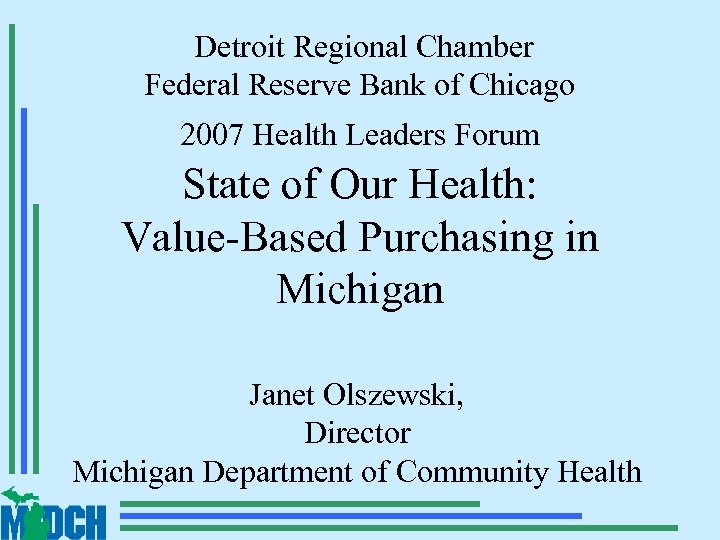 Detroit Regional Chamber Federal Reserve Bank of Chicago 2007 Health Leaders Forum State of