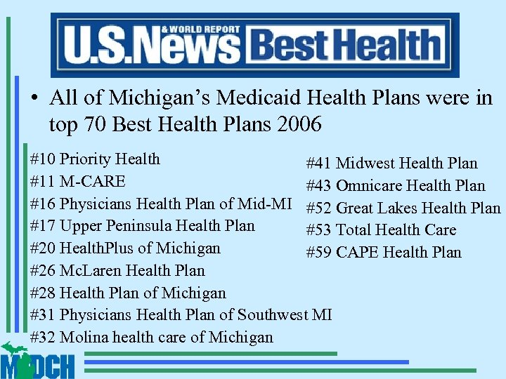 • All of Michigan's Medicaid Health Plans were in top 70 Best Health