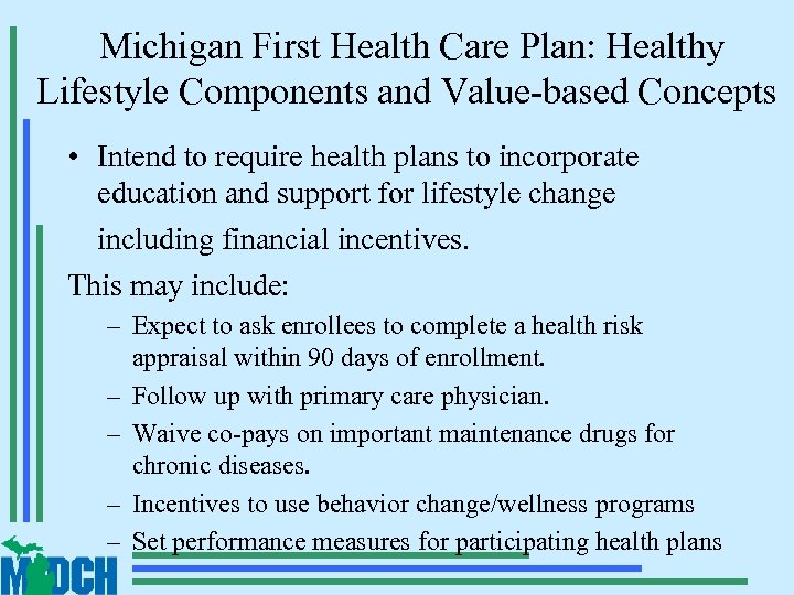 Michigan First Health Care Plan: Healthy Lifestyle Components and Value-based Concepts • Intend to