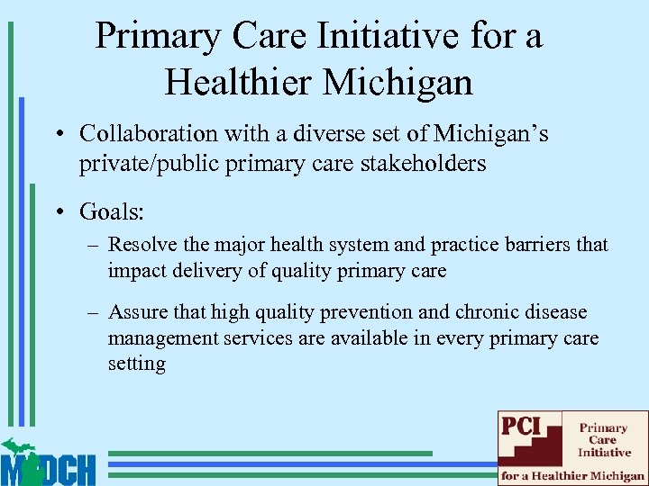 Primary Care Initiative for a Healthier Michigan • Collaboration with a diverse set of