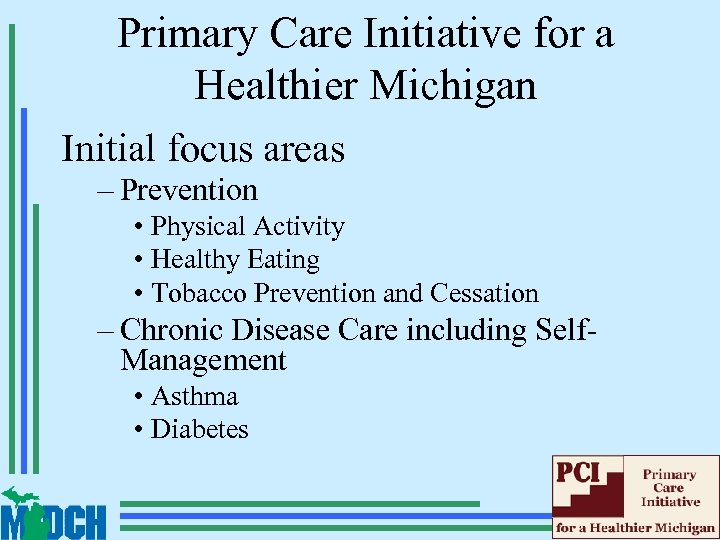 Primary Care Initiative for a Healthier Michigan Initial focus areas – Prevention • Physical