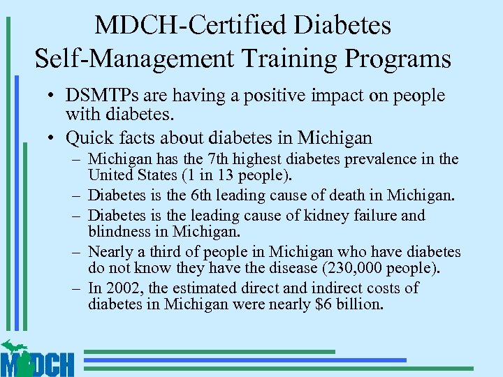 MDCH-Certified Diabetes Self-Management Training Programs • DSMTPs are having a positive impact on people