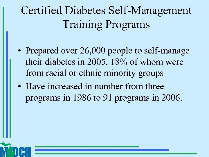 Certified Diabetes Self-Management Training Programs • Prepared over 26, 000 people to self-manage their