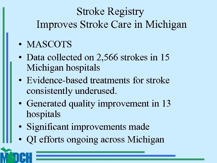 Stroke Registry Improves Stroke Care in Michigan • MASCOTS • Data collected on 2,