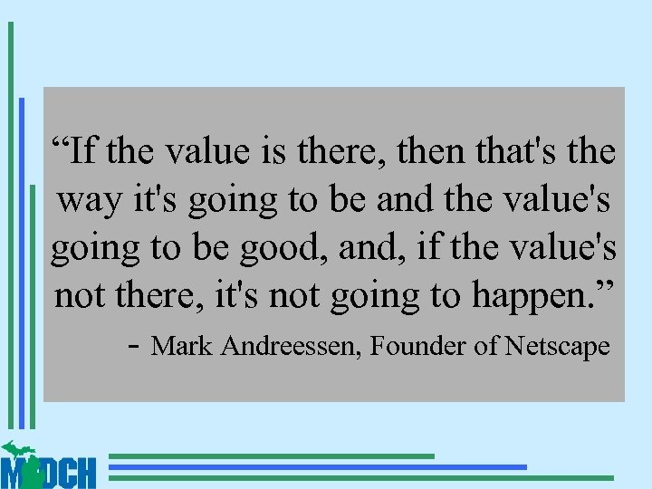 """""""If the value is there, then that's the way it's going to be and"""