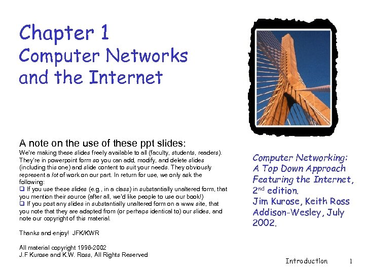 Chapter 1 Computer Networks and the Internet A note on the use of these