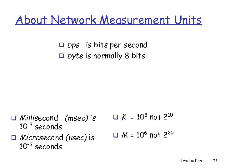 About Network Measurement Units q bps is bits per second q byte is normally