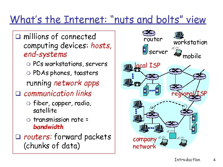 """What's the Internet: """"nuts and bolts"""" view q millions of connected computing devices: hosts,"""