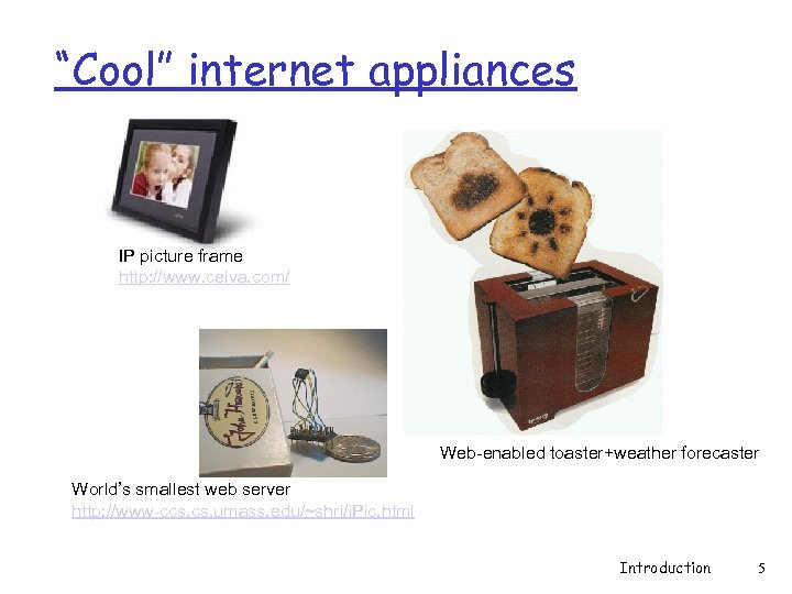 """""""Cool"""" internet appliances IP picture frame http: //www. ceiva. com/ Web-enabled toaster+weather forecaster World's"""