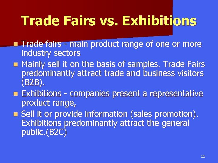 Trade Fairs vs. Exhibitions n n Trade fairs - main product range of one