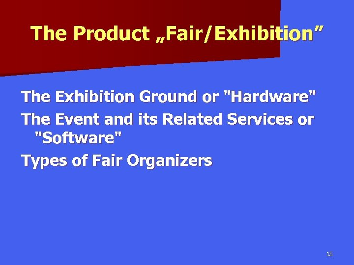 """The Product """"Fair/Exhibition"""" The Exhibition Ground or"""