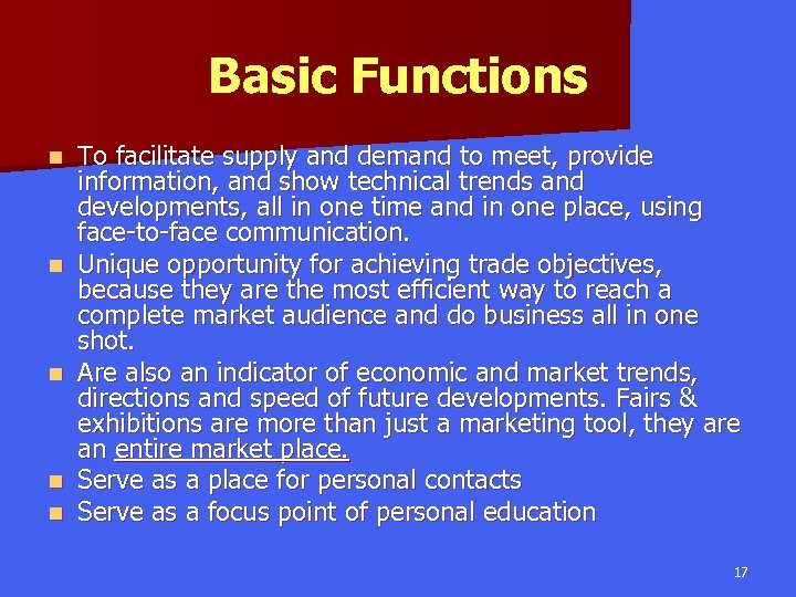 Basic Functions n n n To facilitate supply and demand to meet, provide information,