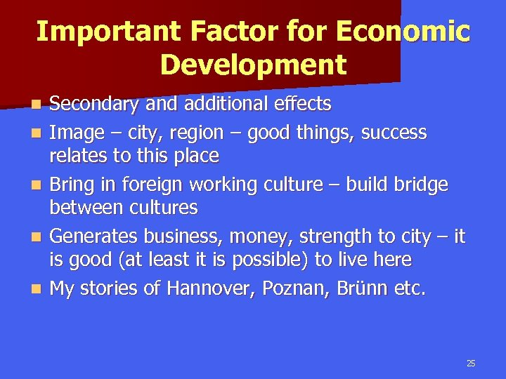 Important Factor for Economic Development n n n Secondary and additional effects Image –