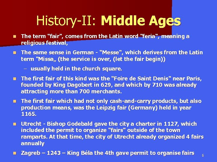 History-II: Middle Ages n The term