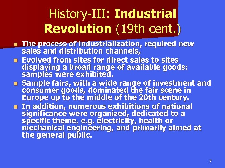 History-III: Industrial Revolution (19 th cent. ) n n The process of industrialization, required