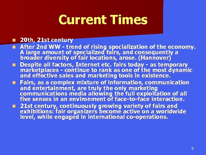 Current Times n n n 20 th, 21 st century After 2 nd WW