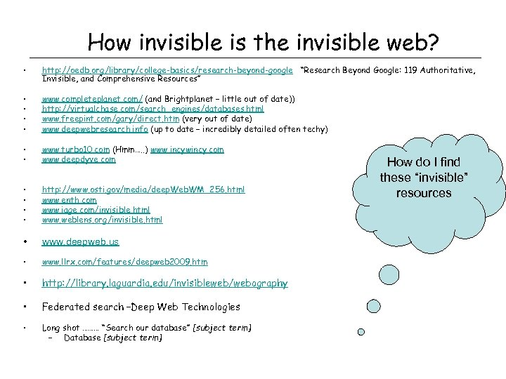 """How invisible is the invisible web? • http: //oedb. org/library/college-basics/research-beyond-google """"Research Beyond Google: 119"""