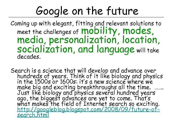 Google on the future Coming up with elegant, fitting and relevant solutions to meet