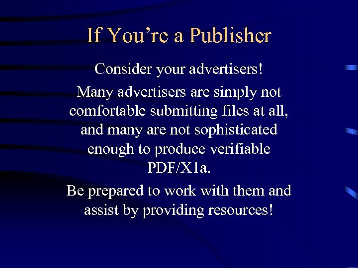 If You're a Publisher Consider your advertisers! Many advertisers are simply not comfortable submitting