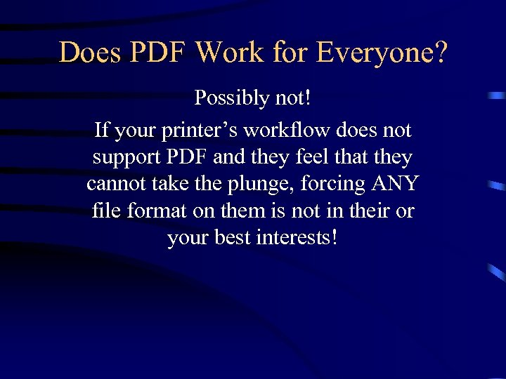 Does PDF Work for Everyone? Possibly not! If your printer's workflow does not support