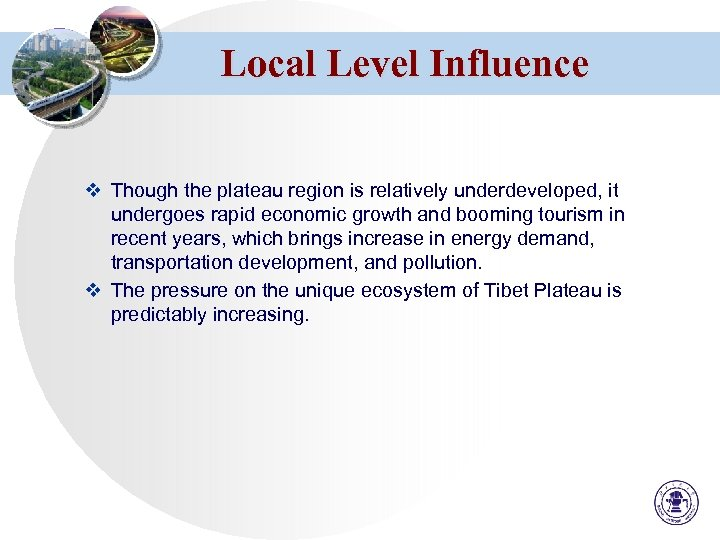Local Level Influence v Though the plateau region is relatively underdeveloped, it undergoes rapid