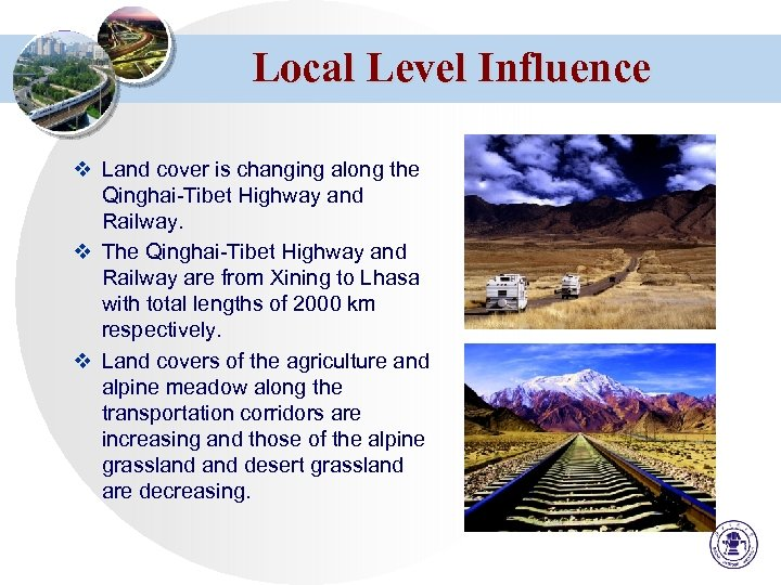 Local Level Influence v Land cover is changing along the Qinghai-Tibet Highway and Railway.