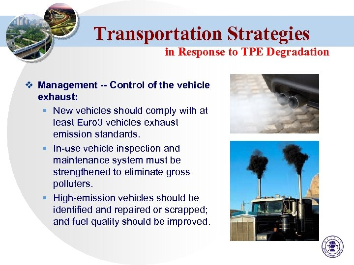 Transportation Strategies in Response to TPE Degradation v Management -- Control of the vehicle