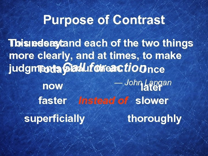 Purpose of Contrast To understand each of the two things This essay: more clearly,