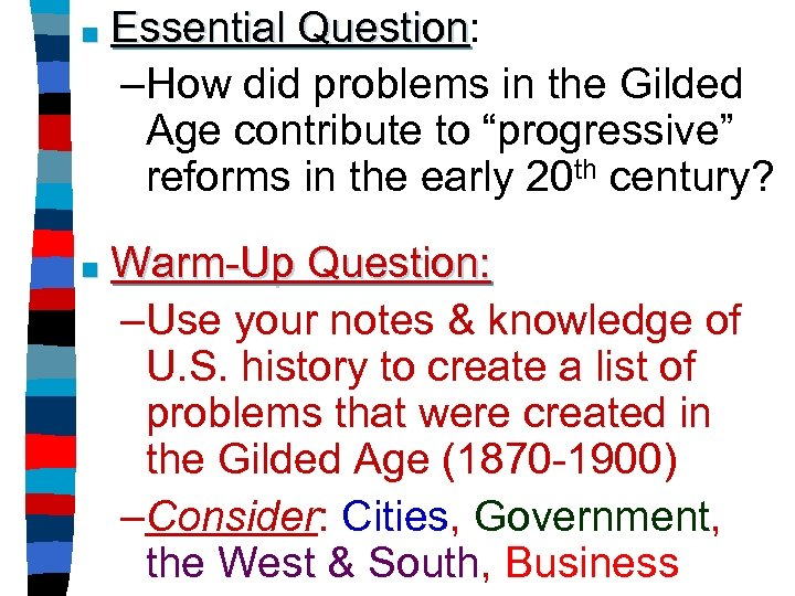 "■ Essential Question: Question –How did problems in the Gilded Age contribute to ""progressive"""