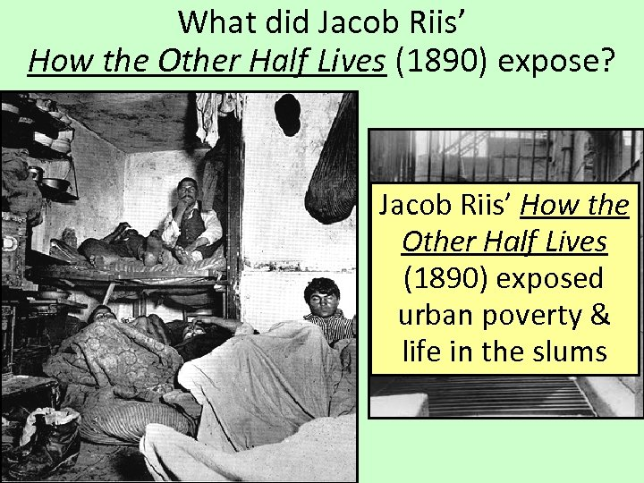 What did Jacob Riis' How the Other Half Lives (1890) expose? Jacob Riis' How