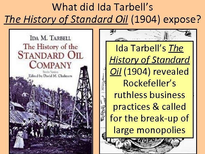 What did Ida Tarbell's The History of Standard Oil (1904) expose? Ida Tarbell's The