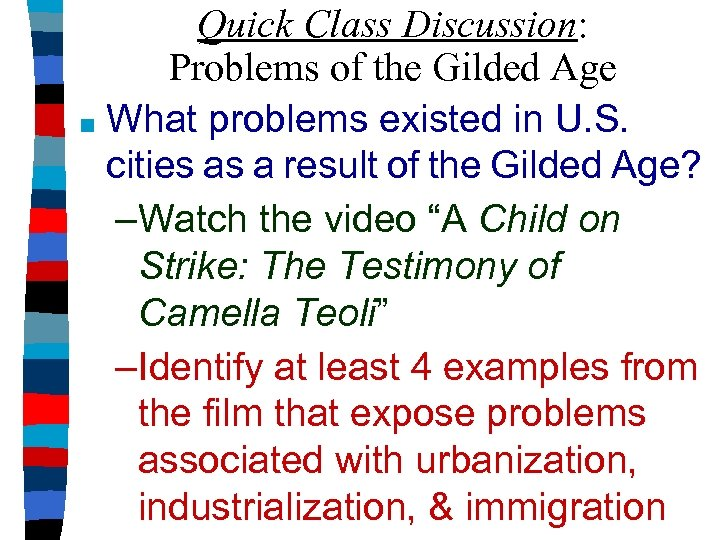 Quick Class Discussion: Problems of the Gilded Age ■ What problems existed in U.