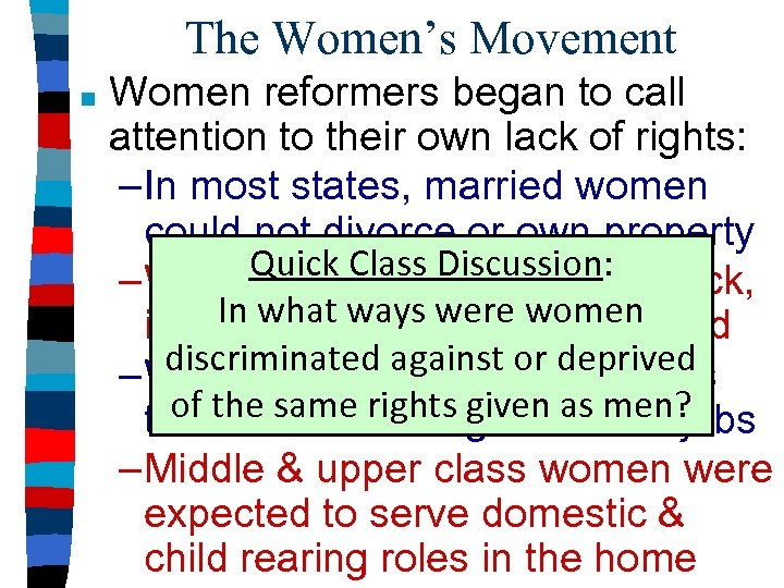 The Women's Movement ■ Women reformers began to call attention to their own lack