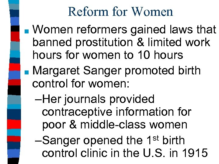 Reform for Women reformers gained laws that banned prostitution & limited work hours for