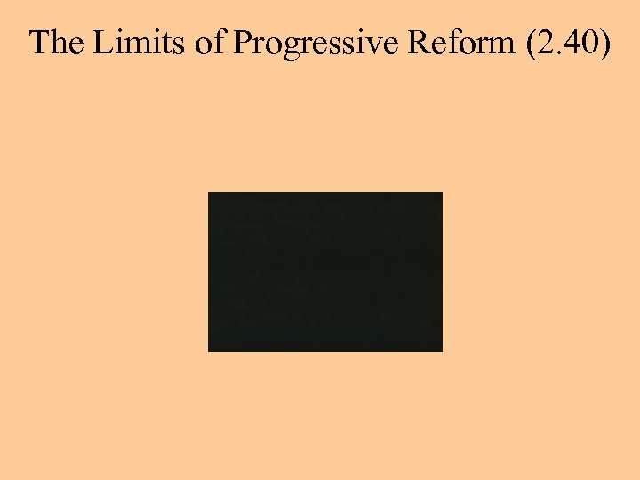 The Limits of Progressive Reform (2. 40)