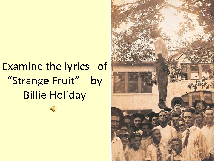 "Examine the lyrics of ""Strange Fruit"" by Billie Holiday"