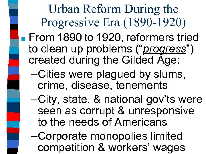 Urban Reform During the Progressive Era (1890 -1920) ■ From 1890 to 1920, reformers