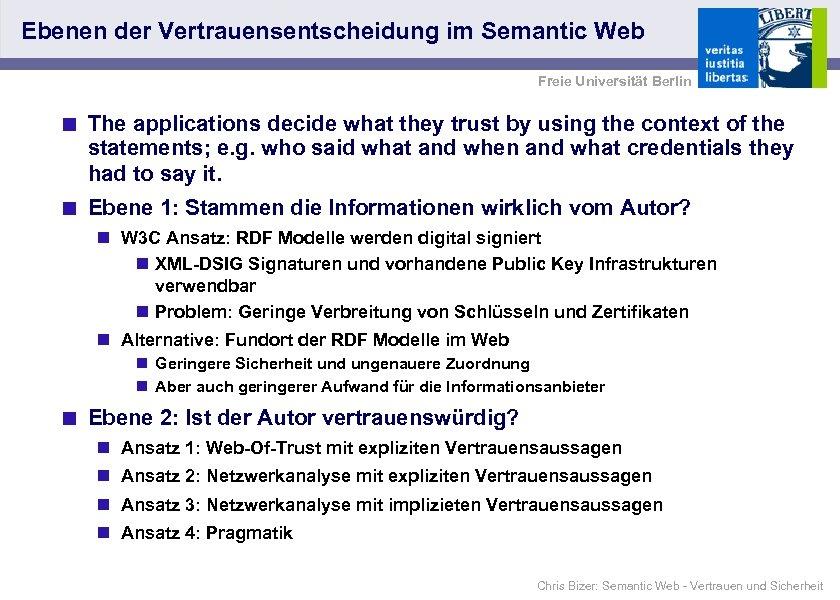 Ebenen der Vertrauensentscheidung im Semantic Web Freie Universität Berlin < The applications decide what