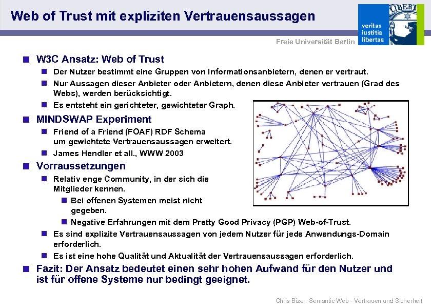 Web of Trust mit expliziten Vertrauensaussagen Freie Universität Berlin < W 3 C Ansatz: