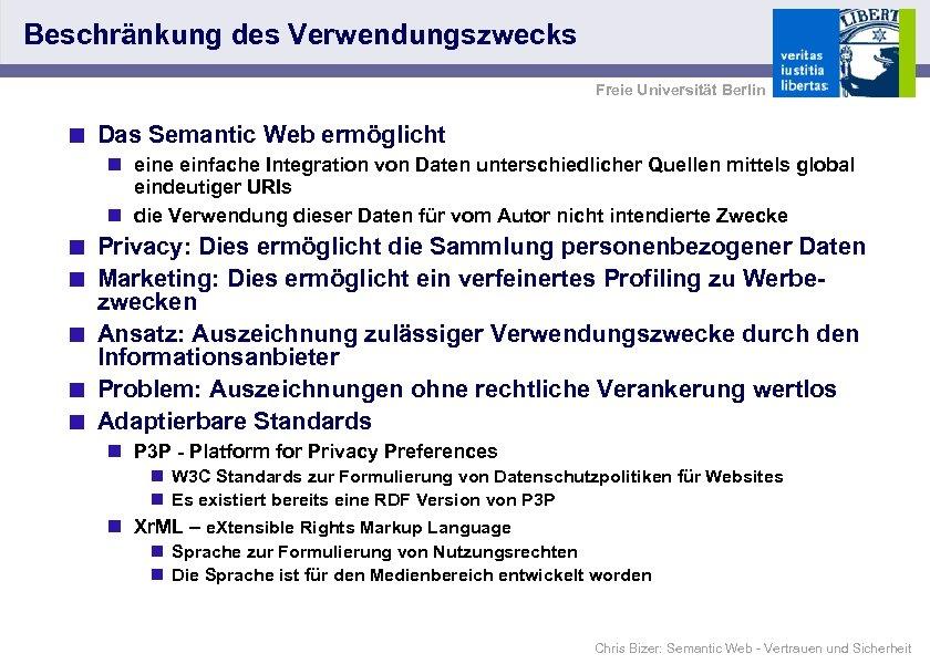 Beschränkung des Verwendungszwecks Freie Universität Berlin < Das Semantic Web ermöglicht n eine einfache