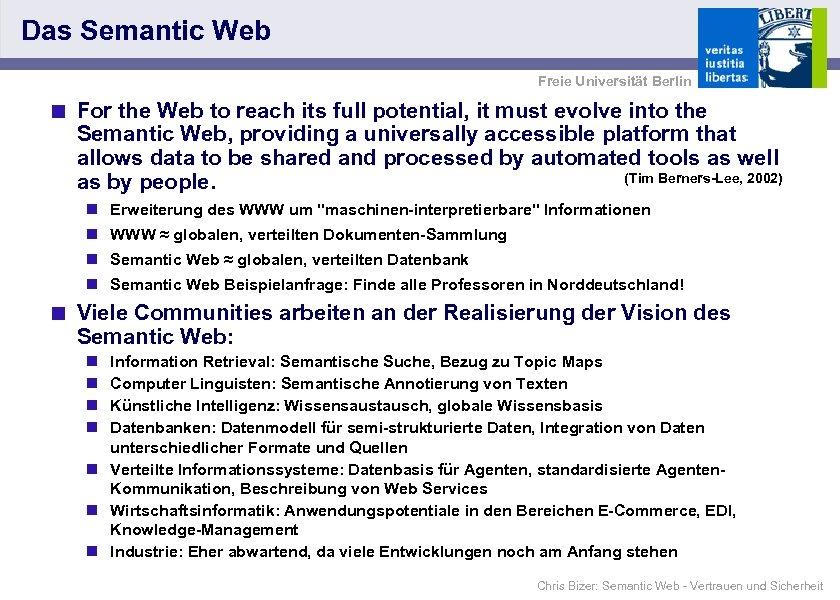 Das Semantic Web Freie Universität Berlin < For the Web to reach its full