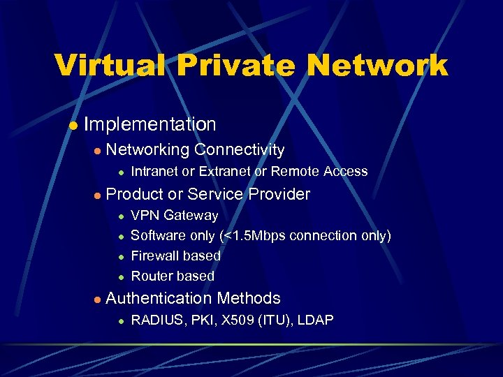 Virtual Private Network l Implementation l Networking Connectivity l l Product or Service Provider