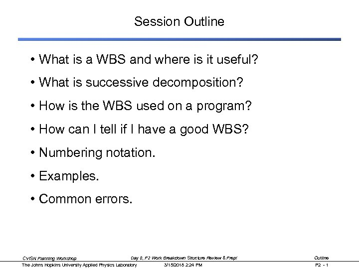 Session Outline • What is a WBS and where is it useful? • What