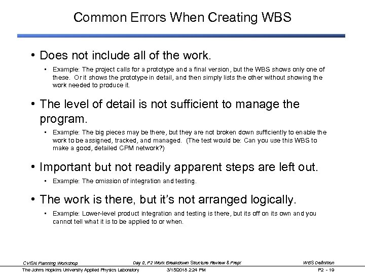 Common Errors When Creating WBS • Does not include all of the work. •