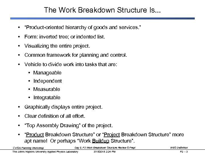 """The Work Breakdown Structure Is. . . • """"Product-oriented hierarchy of goods and services."""