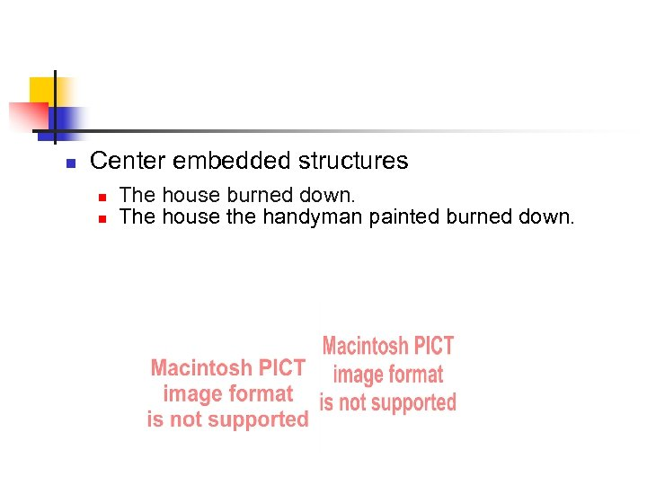 n Center embedded structures n n The house burned down. The house the handyman