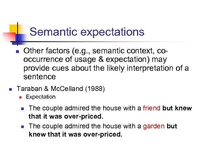 Semantic expectations Other factors (e. g. , semantic context, cooccurrence of usage & expectation)