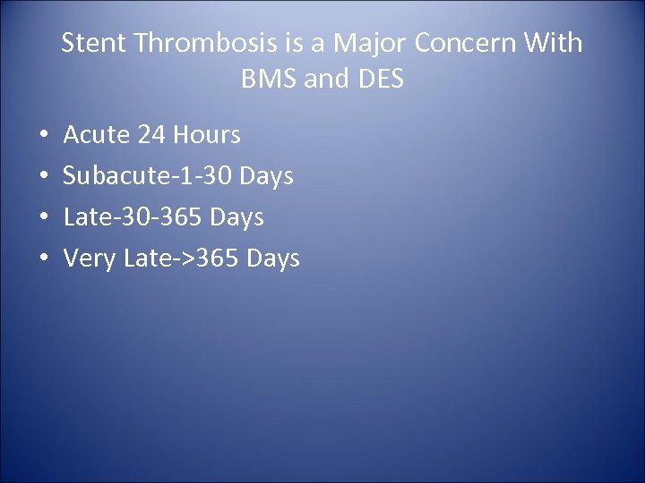 Stent Thrombosis is a Major Concern With BMS and DES • • Acute 24